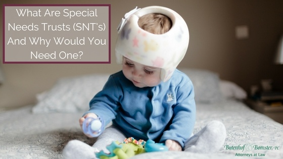 What Are Special Needs Trusts (SNT's) And Why Would You Need One?