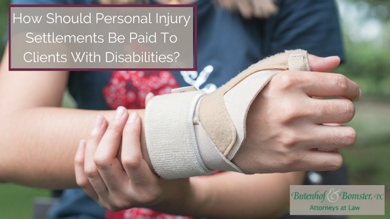 How Should Personal Injury Settlements be paid to clients with disabilities?
